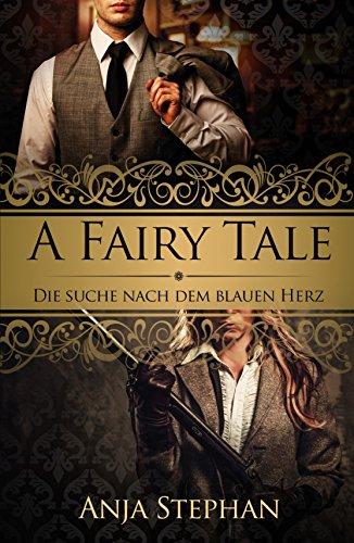 Buchseite und Rezensionen zu 'A Fairy Tale: Die Suche nach dem blauen Herz' von Anja Stephan