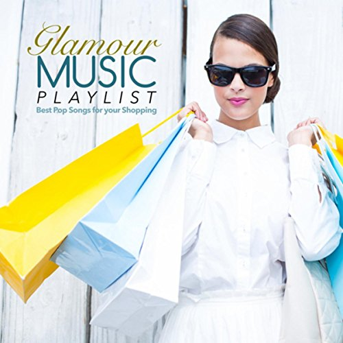 Glamour Music Playlist: Best Pop Songs for Your Shopping