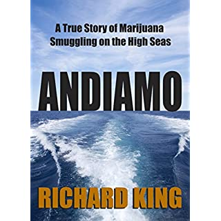 Andiamo: A true story of marijuana smuggling on the hi-seas