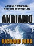 Andiamo: A true story of marijuana smuggling on the hi-seas (English Edition)