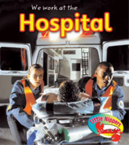 We work at the hospital