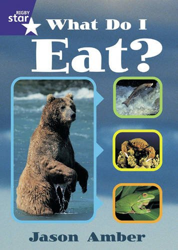 Rigby Star Shared Y1/P2 Non-Fiction: What Do I Eat? Framework Edition: Shared Reading Pack: Year 1/P2 Non-fiction (RED GIANT)