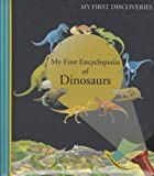 My First Encyclopedia of Dinosars (My First Discoveries)