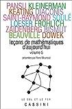 Leçons de mathématiques d'aujourd'hui : Volume 5