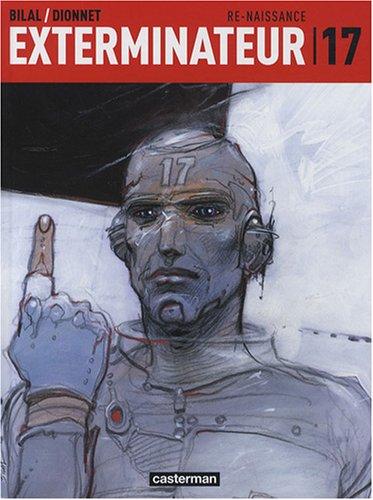 Exterminateur 17, Tome 1 : Re-naissance par Jean-Pierre Dionnet