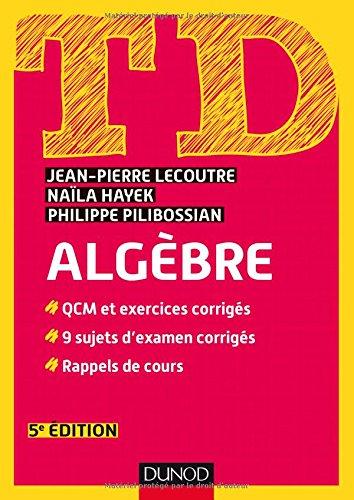 TD - Algèbre - 5e éd. par Jean-Pierre Lecoutre
