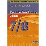 W.-D. Jägel Grundlagen Deutsch: Rechtschreibung üben 7./8. Schuljahr