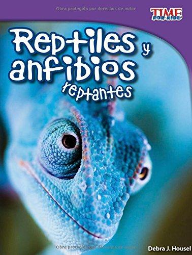 Reptiles Y Anfibios Reptantes (TIME For Kids nonfiction Readers) por Debra J. Housel