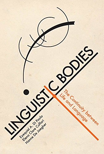 Linguistic Bodies: The Continuity between Life and Language (The MIT Press) por Ezequiel A. Di (Research Professor, University of the Basque Country) Paolo