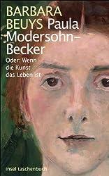 Paula Modersohn-Becker: Oder: Wenn die Kunst das Leben ist (insel taschenbuch)