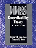 SHAVELSON: GENERALIZABILITY THEORY: A PRIMER (P): A Primer: 001 (Measurement Methods for the Social Science)