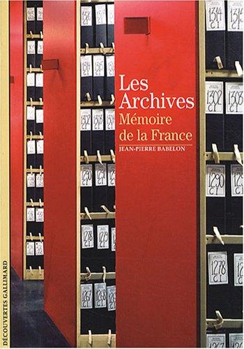 Les Archives: Mémoire de la France