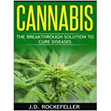 Cannabis: The Breakthrough Solution to Cure Diseases