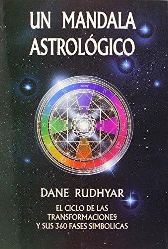 Descargar Libro Un Mandala Astológico: El ciclo de las transformaciones y sus 360 fases simbólicas (Fuera De Coleccion) de Dane Rudhyar