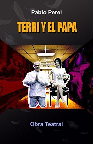 TERRI Y EL PAPA: Obra Teatral (TEATRO DE PRIMERA PLANA)
