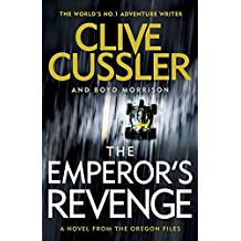 The Emperor's Revenge (Oregon Files) by Clive, Morrison, Boyd Cussler (2016-05-31)
