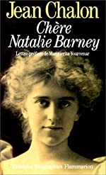 Chère Natalie Barney - Portrait d'une séductrice de Jean Chalon