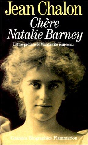 Chère Natalie Barney : Portrait d'une séductrice par Jean Chalon