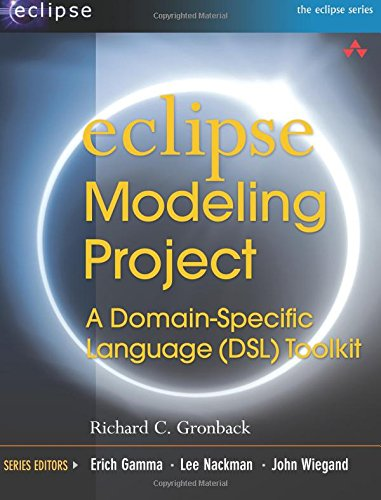 Eclipse Modeling Project: A DomainSpecific Language (DSL) Toolkit