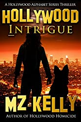 Hollywood Intrigue: A Hollywood Alphabet Series Thriller