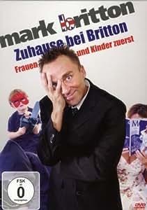 Mark Britton - Zuhause bei Britton/Frauen und Kinder zuerst