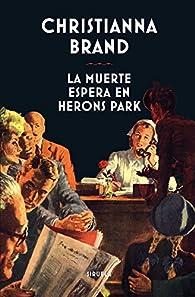 La muerte espera en Herons Park par Christianna Brand