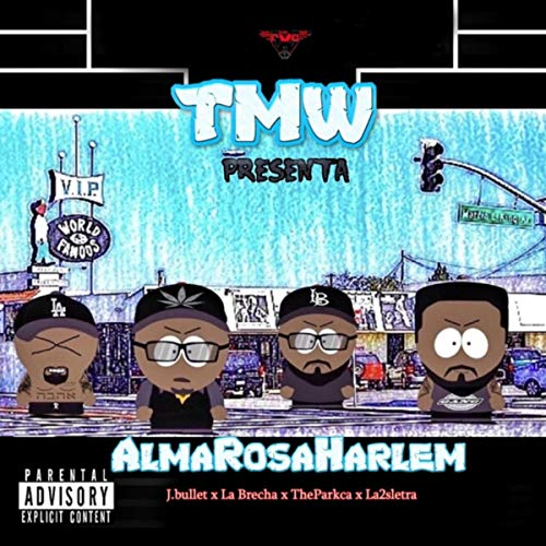 TMW Presenta #Almarosaharlem (feat. J.Bullet, The Parkca & La Brecha) [Explicit] (En La Brecha)