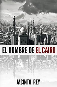 El hombre de El Cairo (Inspectora Cristina Molen nº 2) (Spanish Edition) di [Rey, Jacinto]