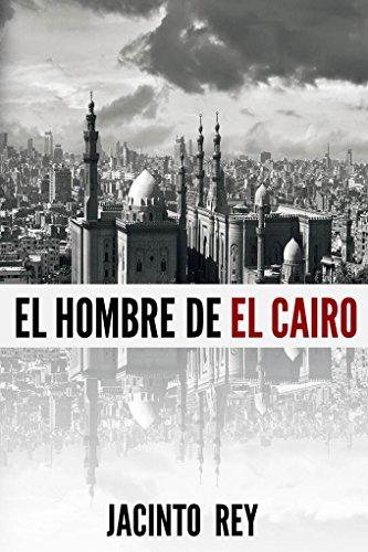 El hombre de El Cairo (Inspectora Cristina Molen nº 2) por Jacinto Rey