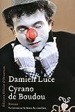 Cyrano de Boudou : roman | Luce, Damien (1978-....). Auteur