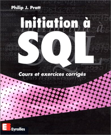 Initiation à SQL par Philip J. Pratt