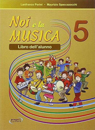 Noi e la musica. Per la Scuola elementare: 5