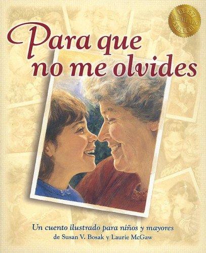 Para Que No Me Olvides = Something to Remember Me by por Susan V. Bosak