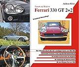 Ferrari 330 GT 2+2. Traum auf Rädern. Das informative Buch über den faszinierenden Oldtimer von 1964-1967.