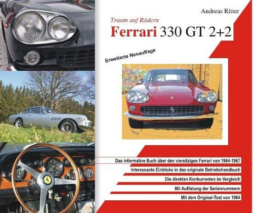 Ferrari 330 GT 2+2. Traum auf Rädern. Das informative Buch über den faszinierenden Oldtimer von 1964-1967. - Oldtimer Bücher über