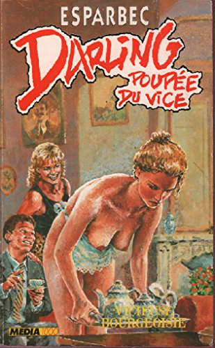 Darling, poupée du vice, Tome 17 : Vicieuse bourgeoise