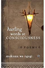 HURLING WORDS AT CONSCIOUSNESS: Poems Paperback