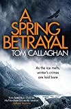 Front cover for the book A Spring Betrayal (An Inspector Akyl Borubaev Thriller) by Tom Callaghan