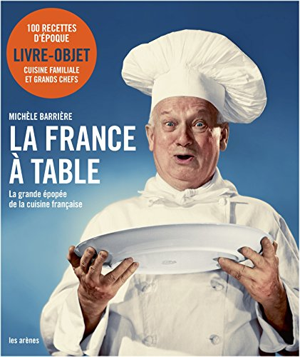 LA FRANCE A TABLE par Michèle Barrière