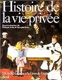 Histoire de la vie privée. 4, De la Révolution à la Grande guerre |