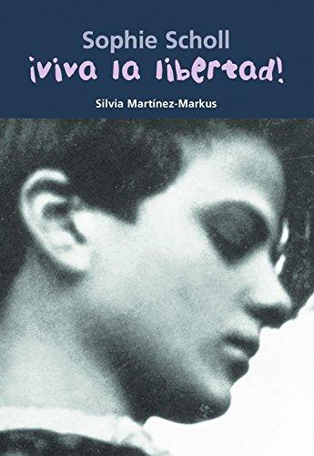 Sophie Scholl ¡Viva la libertad! (Biografía joven)