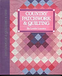 Country Patchwork and Quilting by Leslie Linsley (1988-06-03)