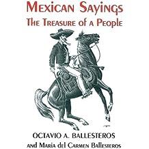Mexican Sayings: The Treasure of a People = Dichos Mexicanos : El Tesoro De UNA Gente