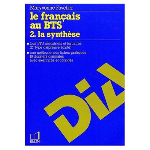 LE FRANCAIS AU BTS. Tome 2, la synthèse
