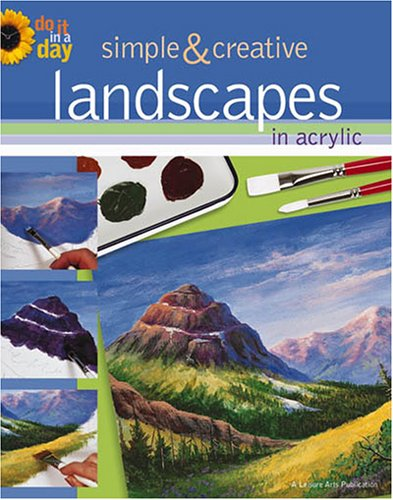 Simple & Creative Landscapes in Acrylic: Do It in a Day