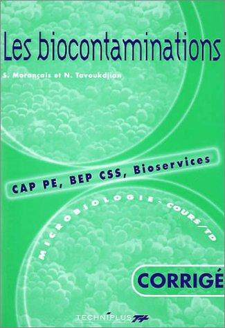 Microbiologie (CAP PE, BEP CSS, bioservices, cours et TD), tome 2 : Les Biocontaminations, corrigé par Nathalie Tavoukdjian