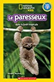 National Geographic Kids: Le Paresseux Dans La For?t Tropicale (Niveau 1)
