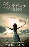 Echoes: Part One of Echoes & Silence (Dark Secrets Book 5) (English Edition)