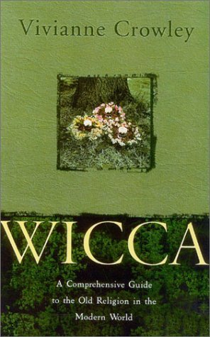 Wicca: A comprehensive guide to the Old Religion in the modern world by Vivianne Crowley (1-Sep-2003) Paperback
