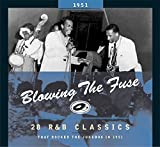 Blowing The Fuse 1951 - Classics That Rocked the Jukebox -